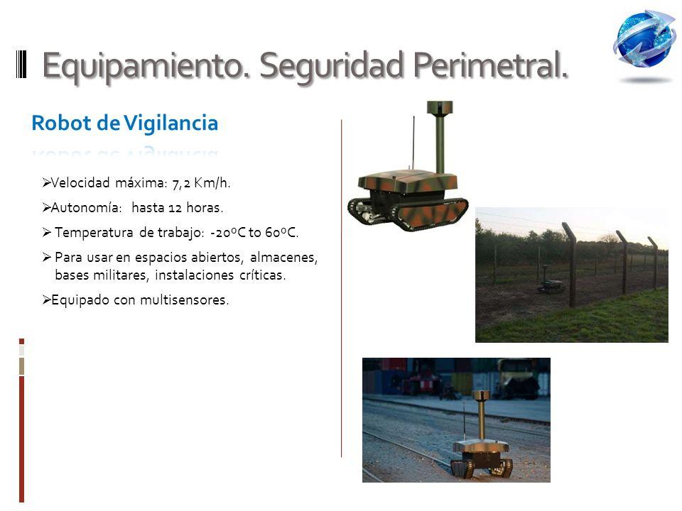 Equipamiento.Seguridad Perimetral. Velocidad máxima: 7,2 Km/h.