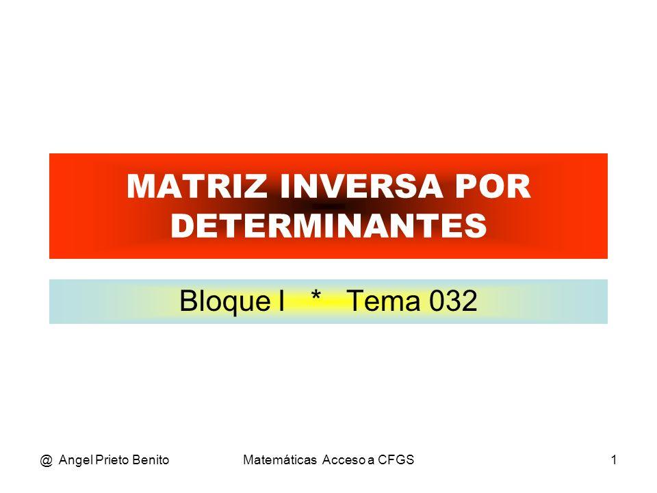 @ Angel Prieto BenitoMatemáticas Acceso a CFGS2 MÉTODO DE GAUSS-JORDAN Se coloca la matriz A y a su lado la matriz I separadas por una raya vertical de puntos.