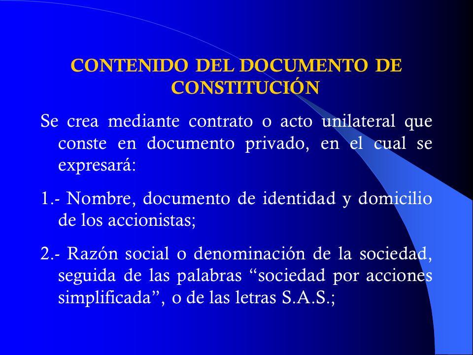 CONTENIDO DEL DOCUMENTO DE CONSTITUCIÓN Se crea mediante contrato o acto unilateral que conste en documento privado, en el cual se expresará: 1.- Nomb
