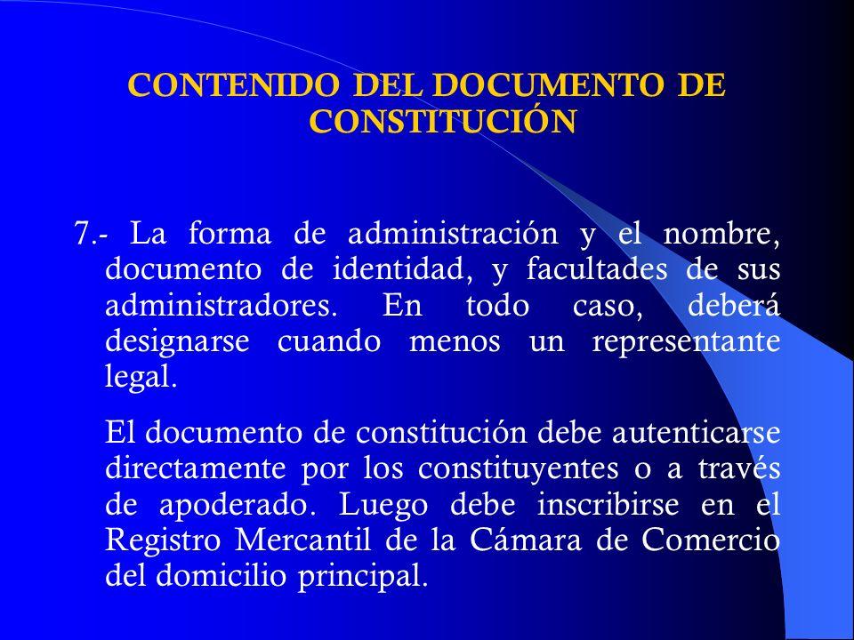 CONTENIDO DEL DOCUMENTO DE CONSTITUCIÓN 7.- La forma de administración y el nombre, documento de identidad, y facultades de sus administradores. En to