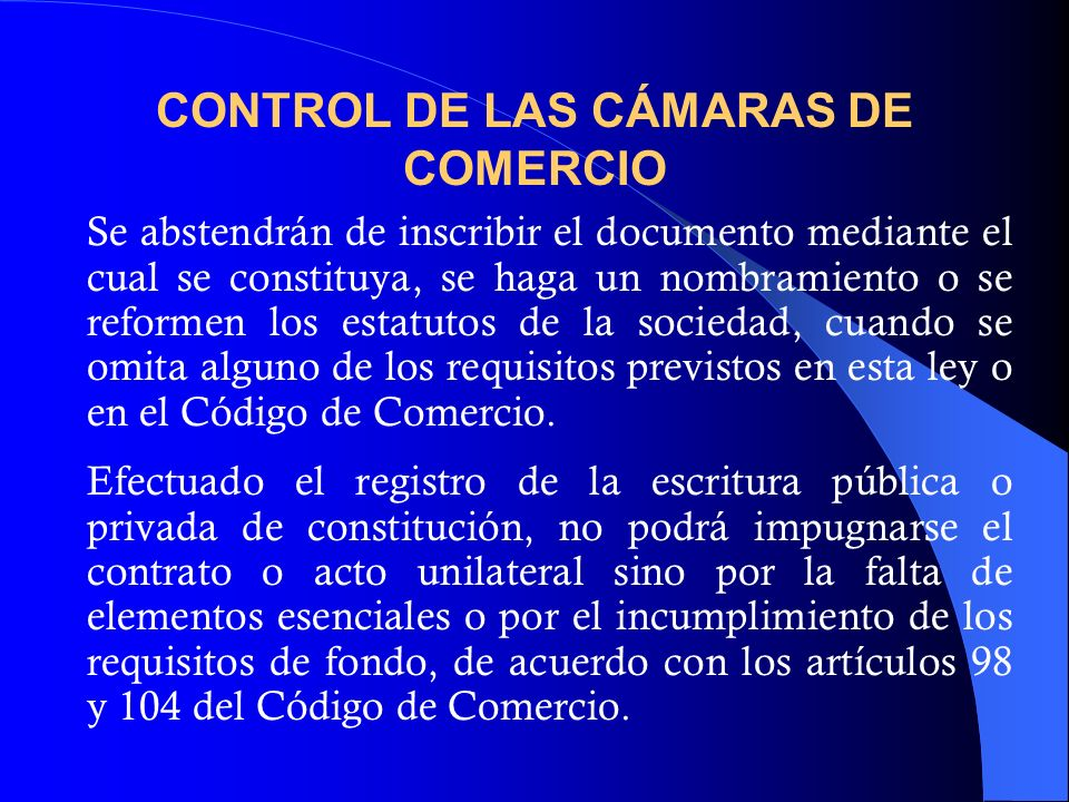 CONTROL DE LAS CÁMARAS DE COMERCIO Se abstendrán de inscribir el documento mediante el cual se constituya, se haga un nombramiento o se reformen los e