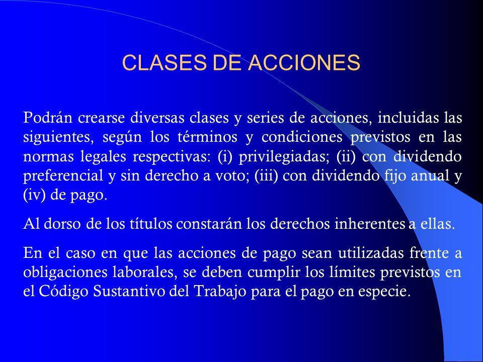 CLASES DE ACCIONES Podrán crearse diversas clases y series de acciones, incluidas las siguientes, según los términos y condiciones previstos en las no