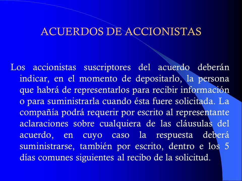 ACUERDOS DE ACCIONISTAS Los accionistas suscriptores del acuerdo deberán indicar, en el momento de depositarlo, la persona que habrá de representarlos