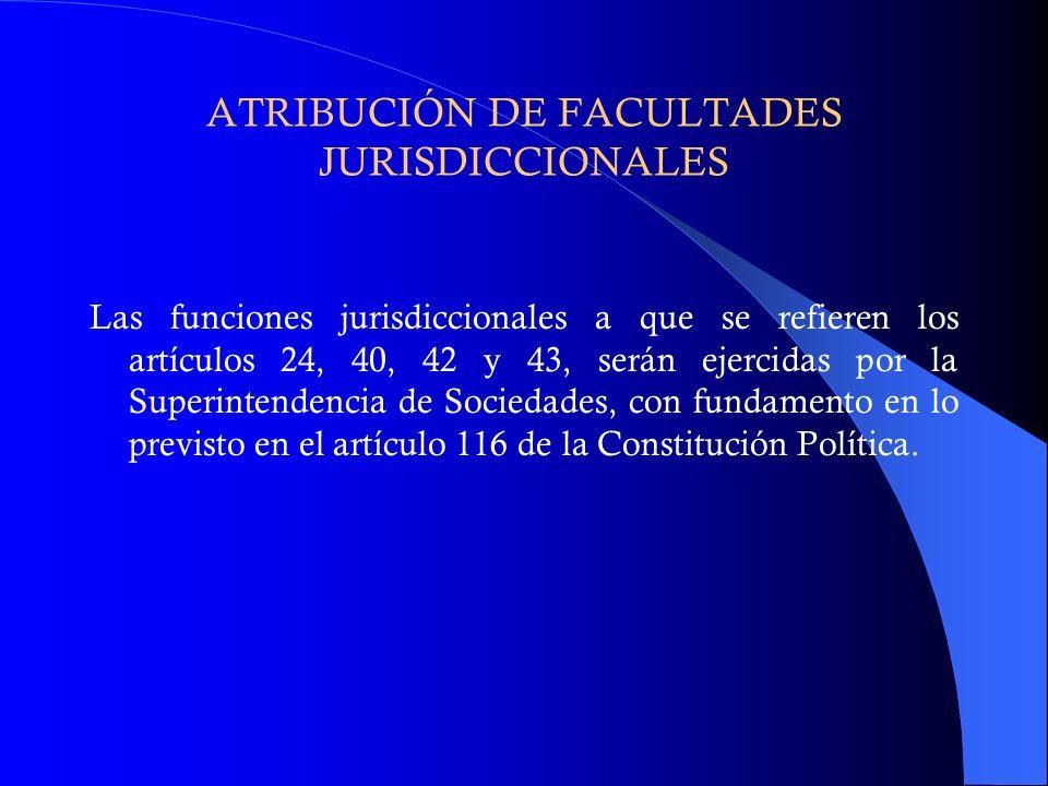 ATRIBUCIÓN DE FACULTADES JURISDICCIONALES Las funciones jurisdiccionales a que se refieren los artículos 24, 40, 42 y 43, serán ejercidas por la Super