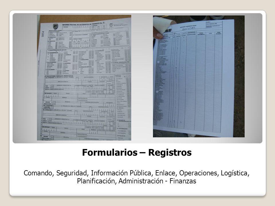 Formularios – Registros Comando, Seguridad, Información Pública, Enlace, Operaciones, Logística, Planificación, Administración - Finanzas