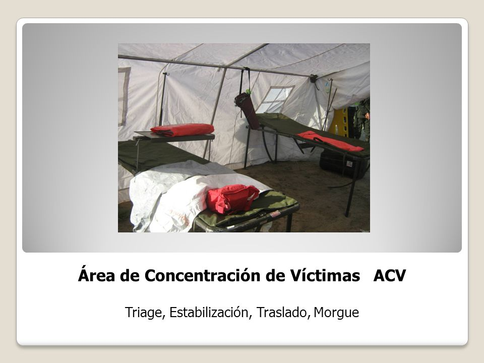 Área de Concentración de Víctimas ACV Triage, Estabilización, Traslado, Morgue