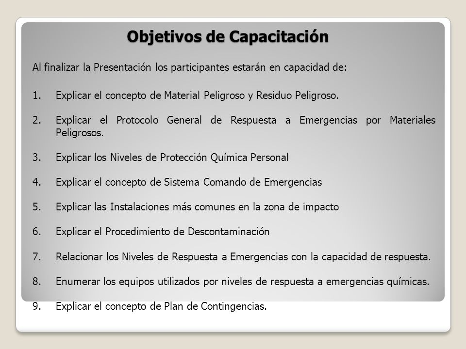 Objetivos de Capacitación Al finalizar la Presentación los participantes estarán en capacidad de: 1.Explicar el concepto de Material Peligroso y Resid