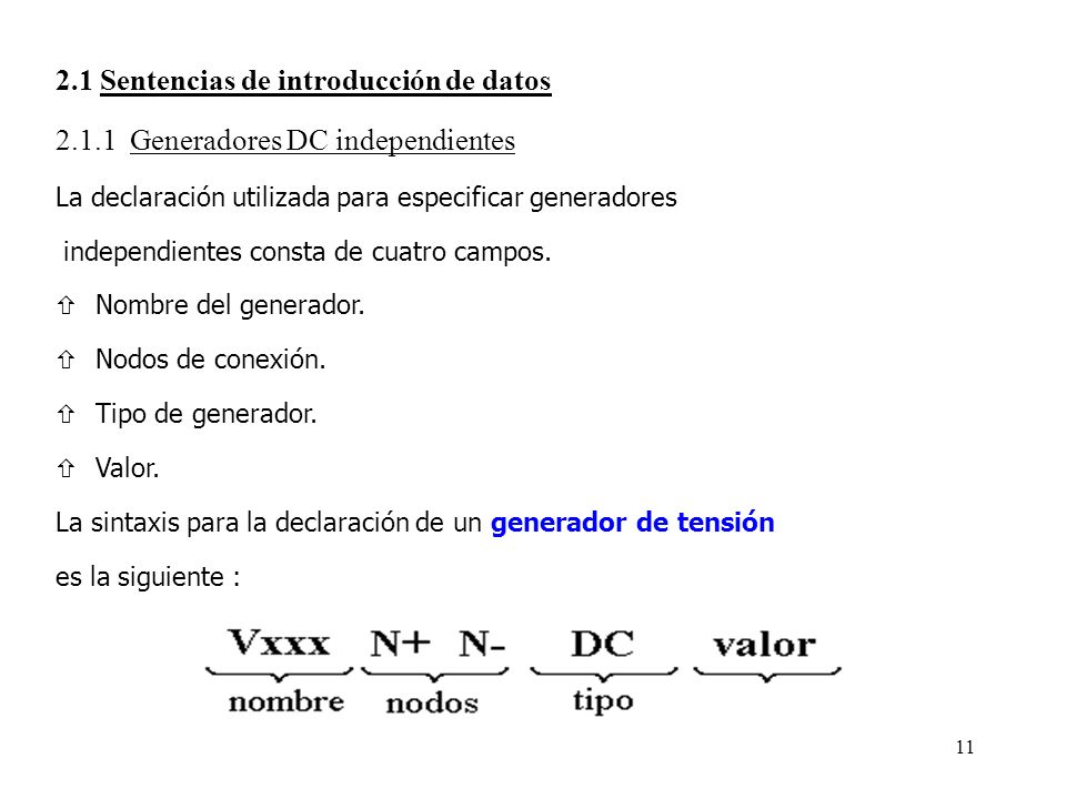 10 2.Análisis de circuitos resistivos Generadores de tensión y corriente (dependientes e independientes). Elementos resistivos, Amplificadores operaci