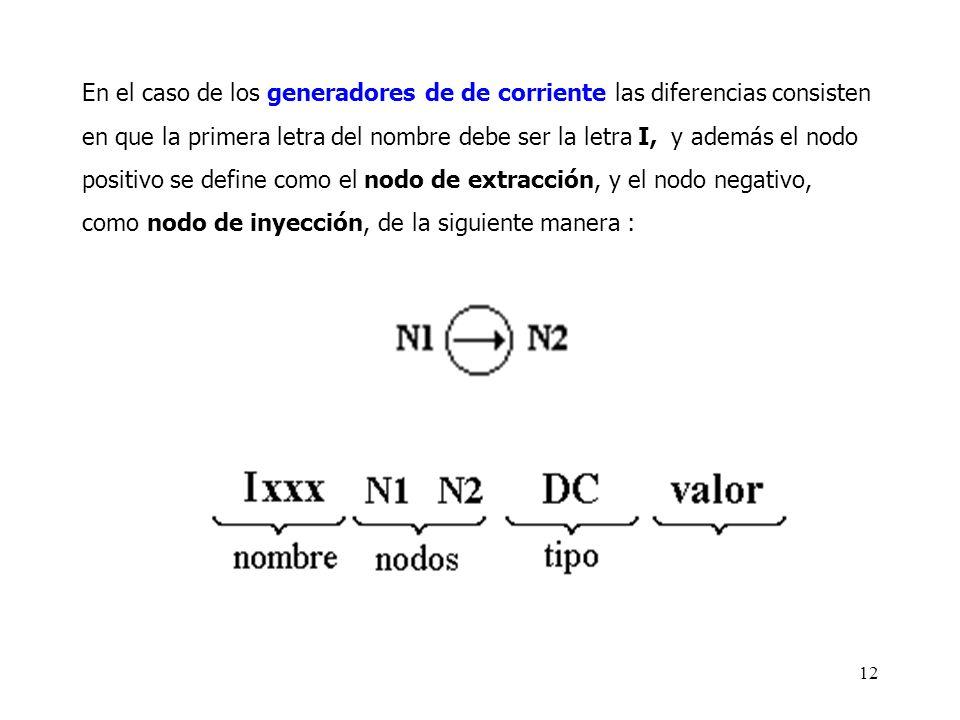 11 2.1 Sentencias de introducción de datos 2.1.1 Generadores DC independientes La declaración utilizada para especificar generadores independientes co