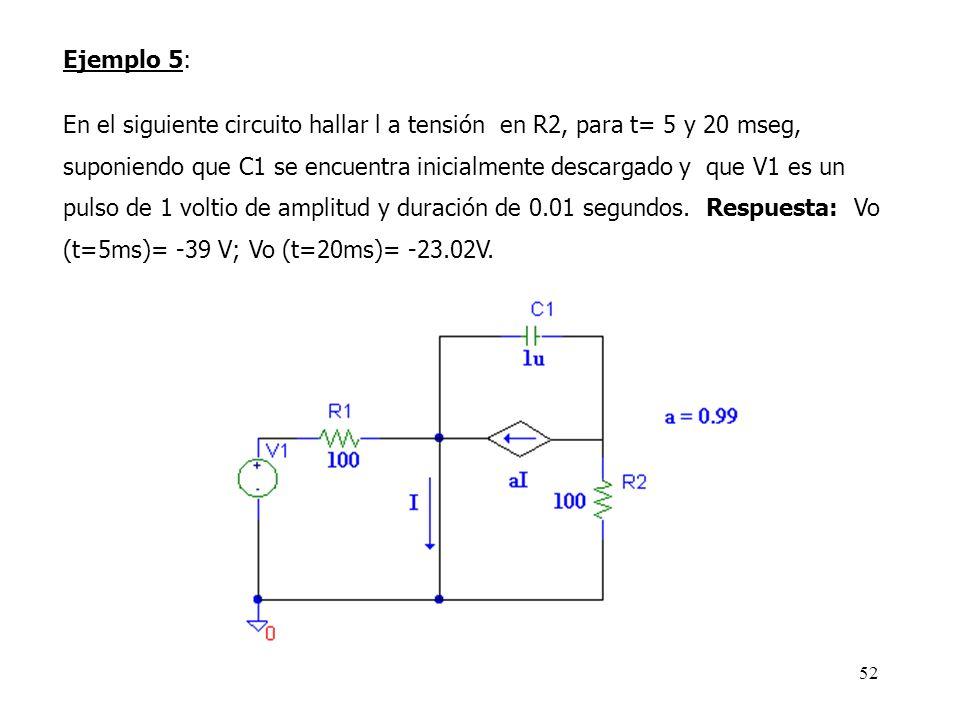 51 3. 7 Generador de lineal por tramos: Vxxx N+ N- PWL(T 1 V 1 T 2 V 2... T n V n ) v1 1 0 pwl(0,1,0.25,1,.5,-1,.9,2.5,1.3,2.5,1.5,1,2,1,2.5,0)