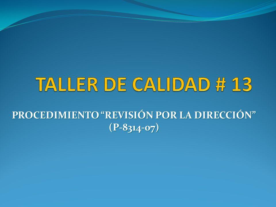 PROCEDIMIENTO REVISIÓN POR LA DIRECCIÓN (P-8314-07)