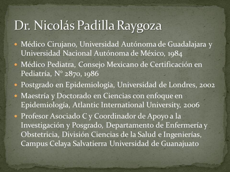Médico Cirujano, Universidad Autónoma de Guadalajara y Universidad Nacional Autónoma de México, 1984 Médico Pediatra, Consejo Mexicano de Certificació