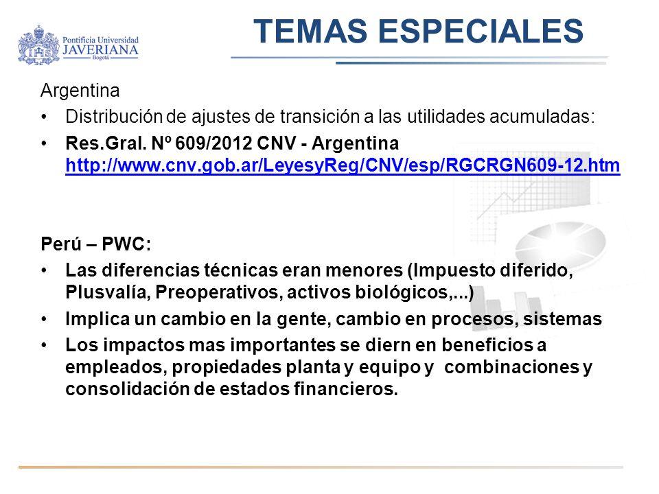 TEMAS ESPECIALES Argentina Distribución de ajustes de transición a las utilidades acumuladas: Res.Gral. Nº 609/2012 CNV - Argentina http://www.cnv.gob