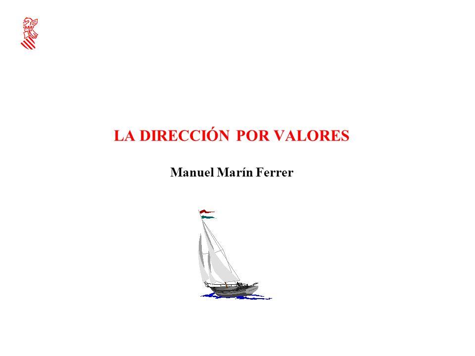 LA DIRECCIÓN POR VALORES Manuel Marín Ferrer