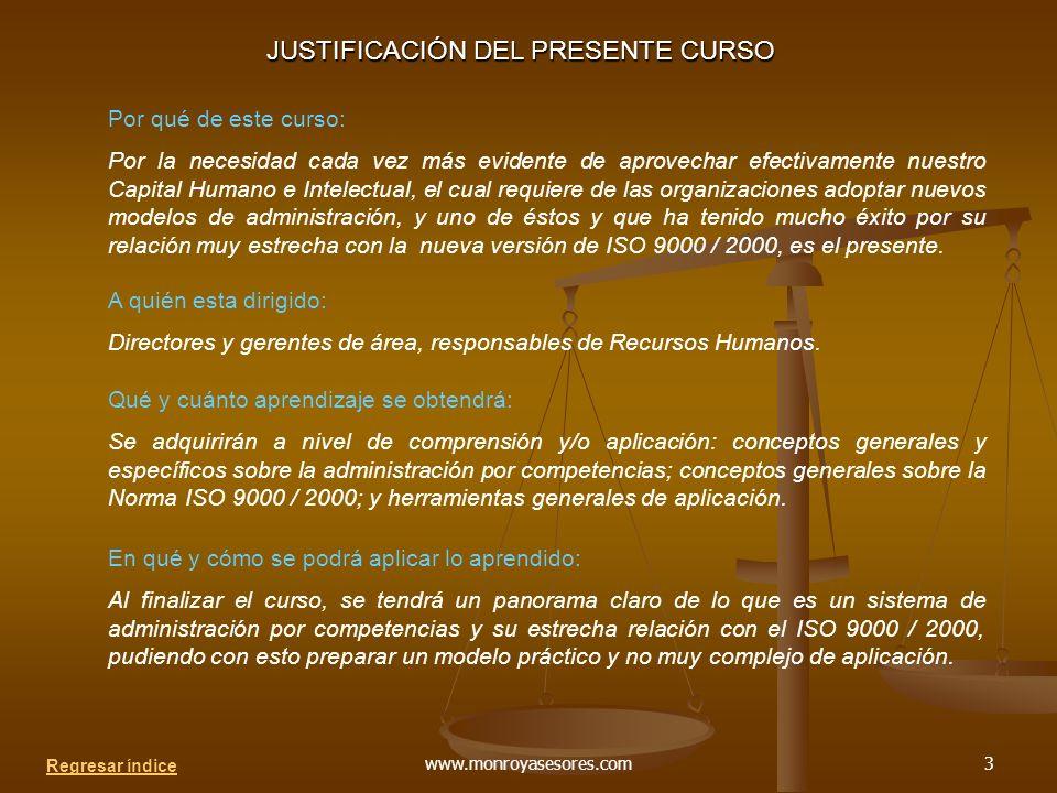 www.monroyasesores.com3 JUSTIFICACIÓN DEL PRESENTE CURSO A quién esta dirigido: Directores y gerentes de área, responsables de Recursos Humanos.