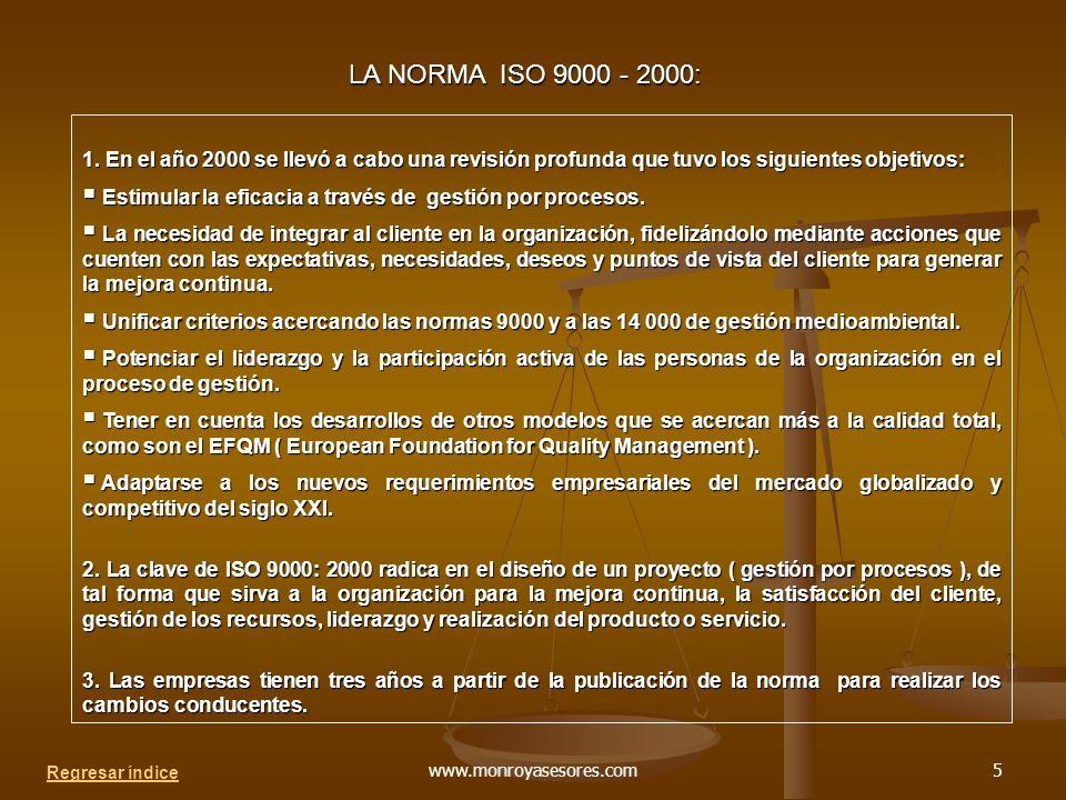 www.monroyasesores.com5 LA NORMA ISO 9000 - 2000: 1.