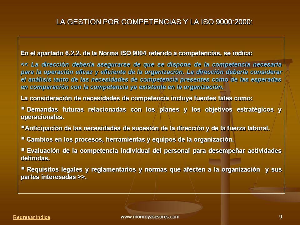 www.monroyasesores.com9 LA GESTION POR COMPETENCIAS Y LA ISO 9000:2000: En el apartado 6.2.2.
