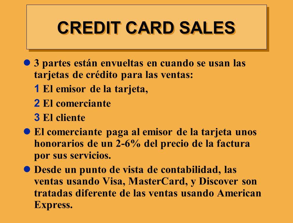 3 partes están envueltas en cuando se usan las tarjetas de crédito para las ventas: 1 El emisor de la tarjeta, 2 El comerciante 3 El cliente El comerc