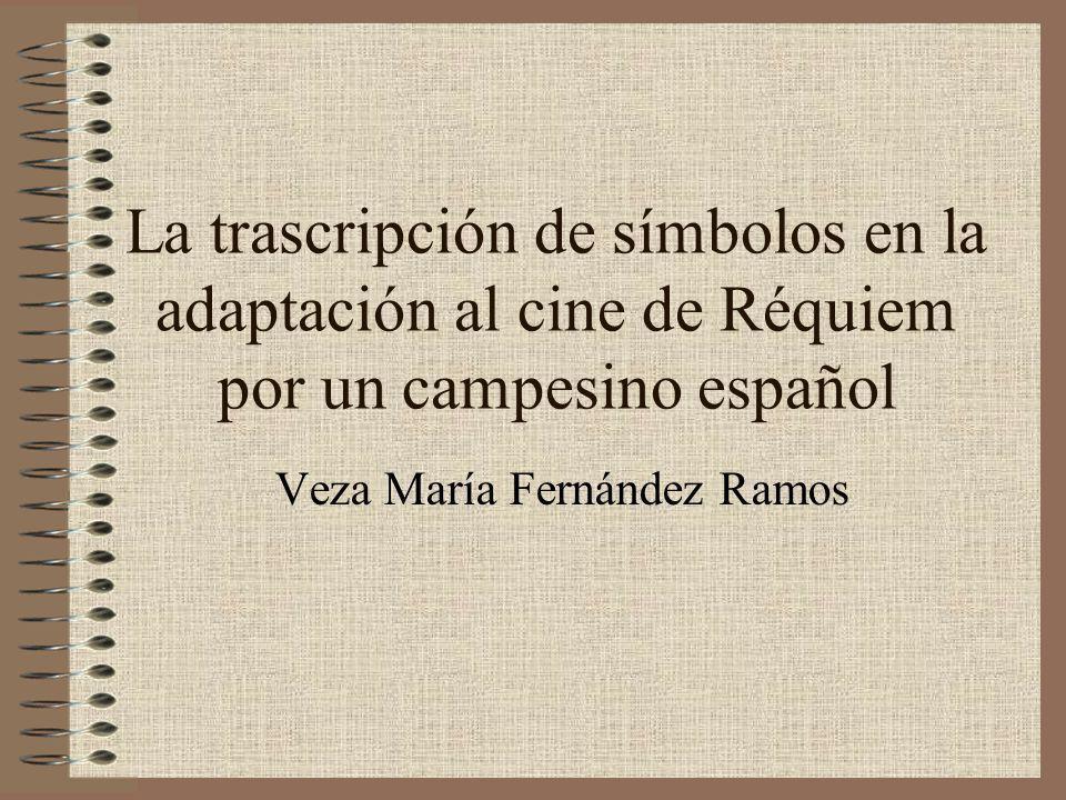 La trascripción de símbolos en la adaptación al cine de Réquiem por un campesino español Veza María Fernández Ramos