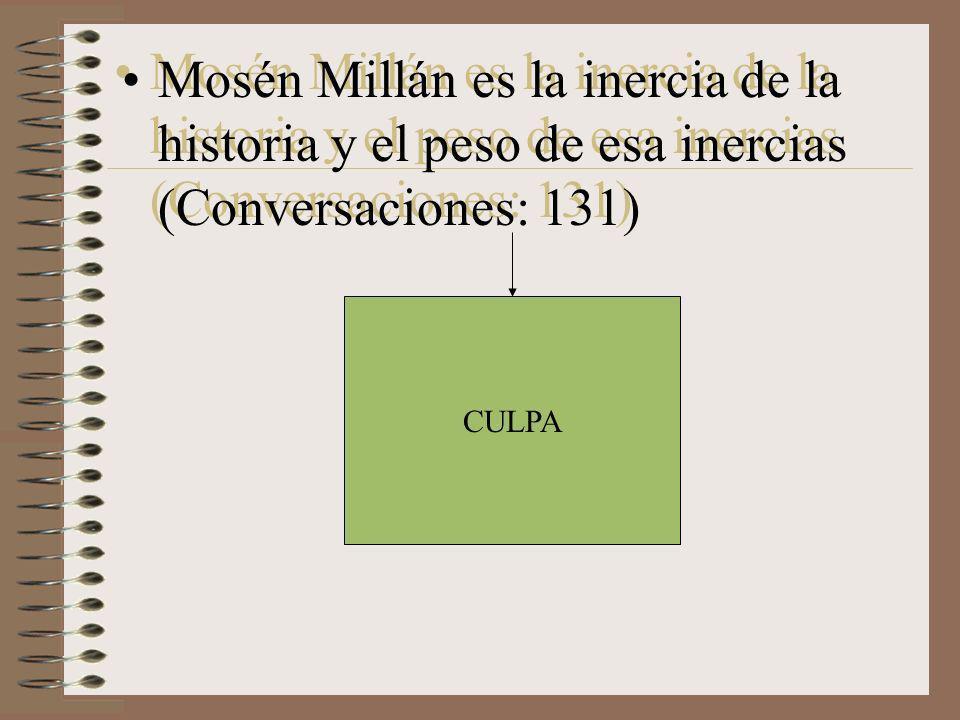 Mosén Millán es la inercia de la historia y el peso de esa inercias (Conversaciones: 131) CULPA