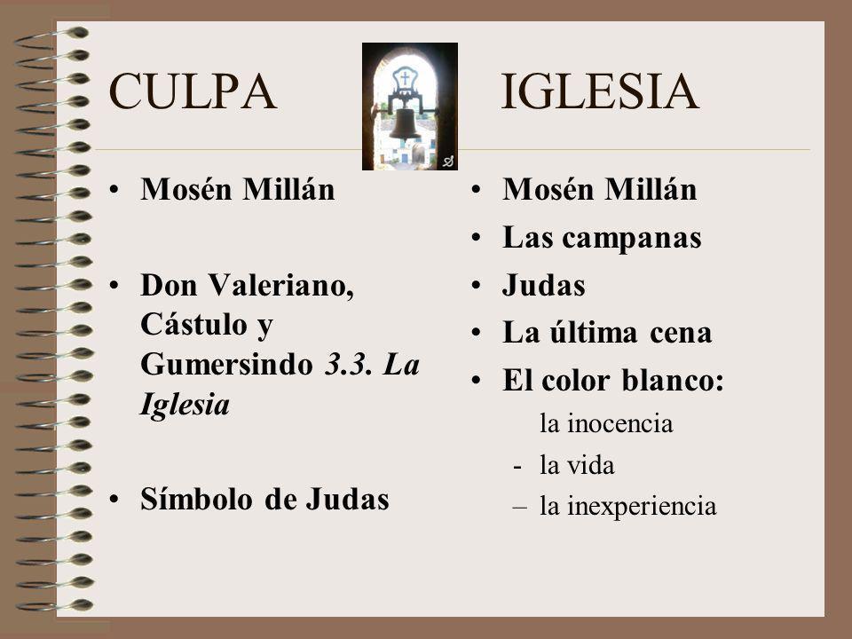 CULPA IGLESIA Mosén Millán Don Valeriano, Cástulo y Gumersindo 3.3.