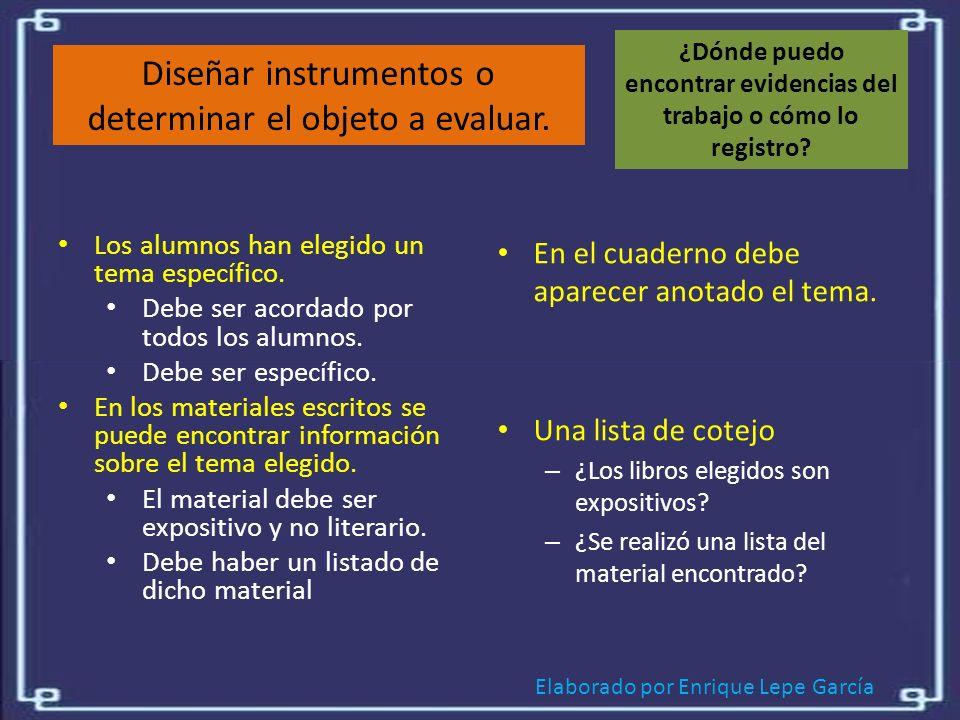 Elaborado por Enrique Lepe García Diseñar instrumentos o determinar el objeto a evaluar.