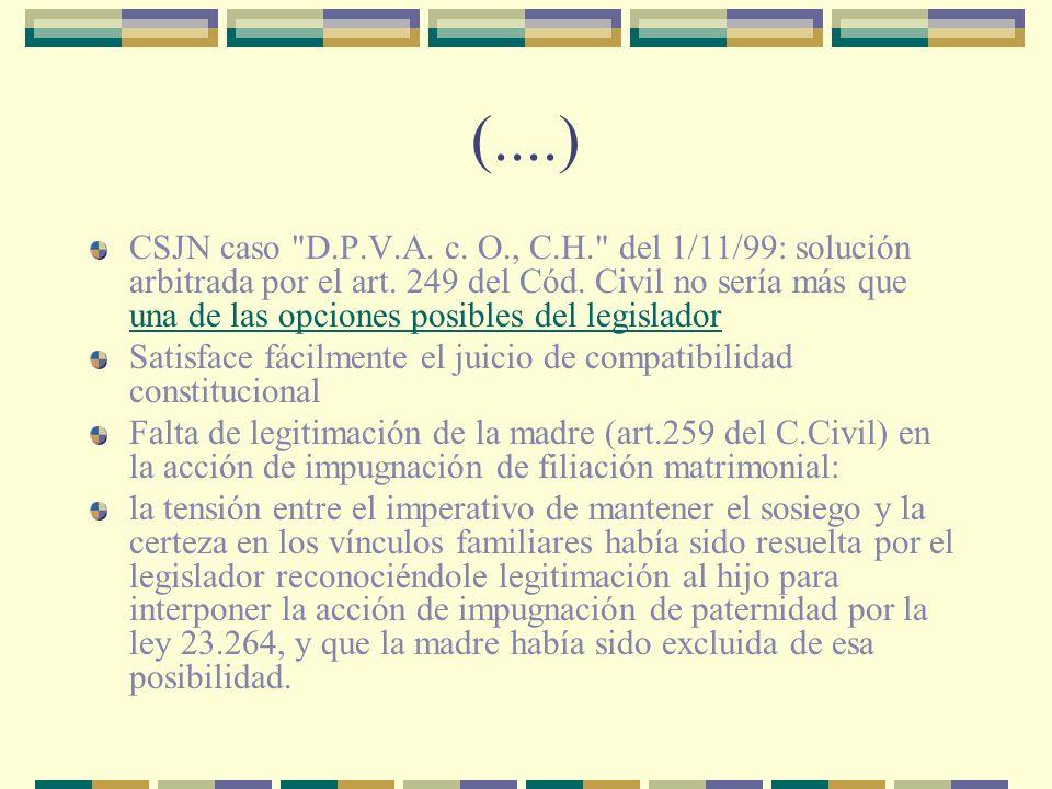 (....) CSJN caso D.P.V.A. c. O., C.H. del 1/11/99: solución arbitrada por el art.