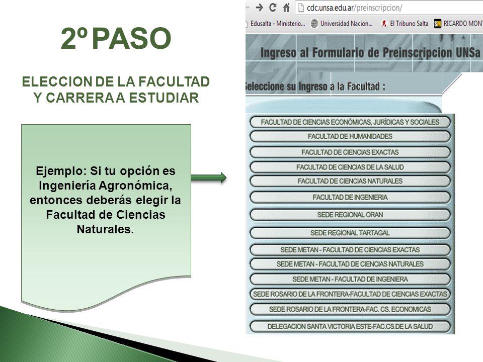 Ejemplo: Si tu opción es Ingeniería Agronómica, entonces deberás elegir la Facultad de Ciencias Naturales. ELECCION DE LA FACULTAD Y CARRERA A ESTUDIA