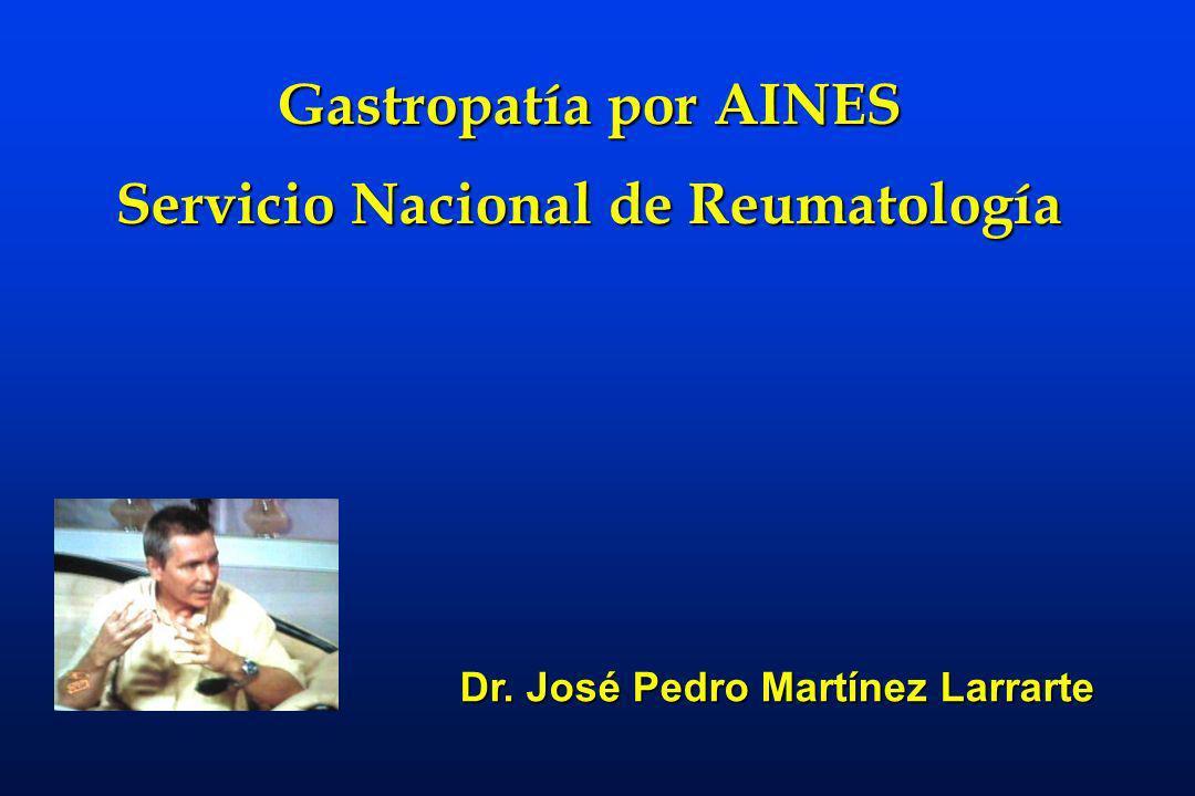 Gastropatía por AINES Servicio Nacional de Reumatología Dr. José Pedro Martínez Larrarte