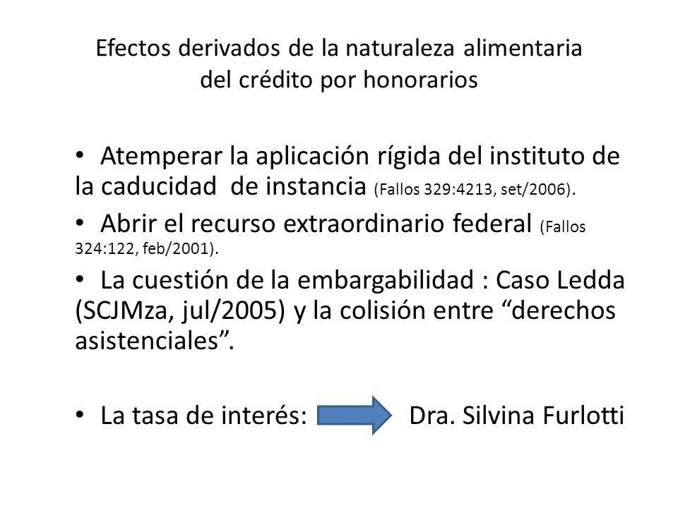 Efectos derivados de la naturaleza alimentaria del crédito por honorarios Atemperar la aplicación rígida del instituto de la caducidad de instancia (F