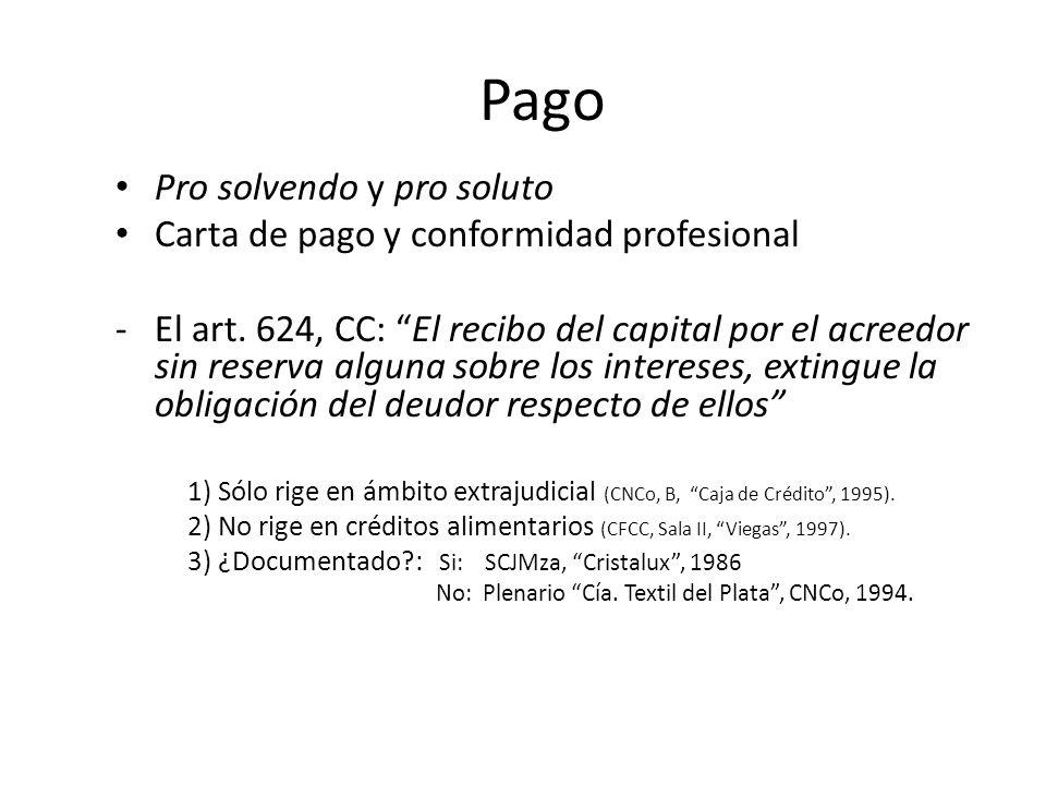 Pago Pro solvendo y pro soluto Carta de pago y conformidad profesional -El art. 624, CC: El recibo del capital por el acreedor sin reserva alguna sobr
