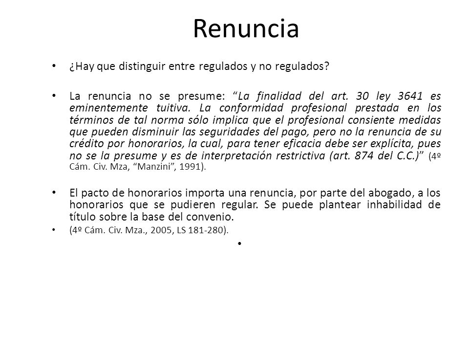 Renuncia ¿Hay que distinguir entre regulados y no regulados.
