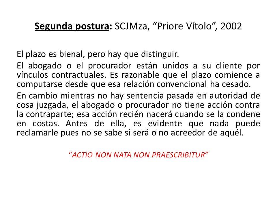Segunda postura: SCJMza, Priore Vítolo, 2002 El plazo es bienal, pero hay que distinguir. El abogado o el procurador están unidos a su cliente por vín
