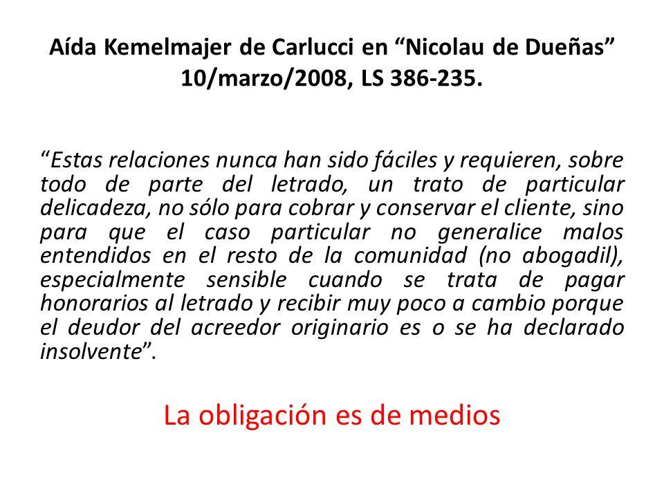 Aída Kemelmajer de Carlucci en Nicolau de Dueñas 10/marzo/2008, LS 386-235. Estas relaciones nunca han sido fáciles y requieren, sobre todo de parte d