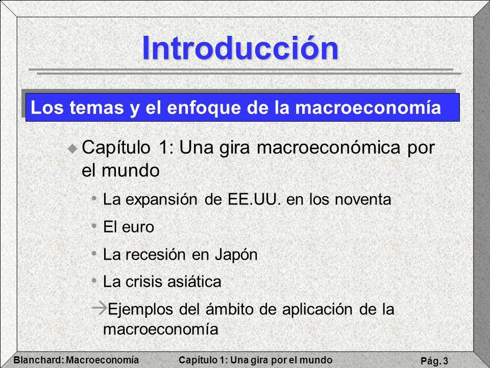 Capítulo 1: Una gira por el mundoBlanchard: Macroeconomía Pág. 3 Introducción Capítulo 1: Una gira macroeconómica por el mundo La expansión de EE.UU.