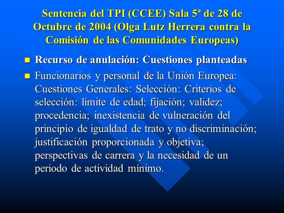 Sentencia del TPI (CCEE) Sala 5ª de 28 de Octubre de 2004 (Olga Lutz Herrera contra la Comisión de las Comunidades Europeas) Recurso de anulación: Cue