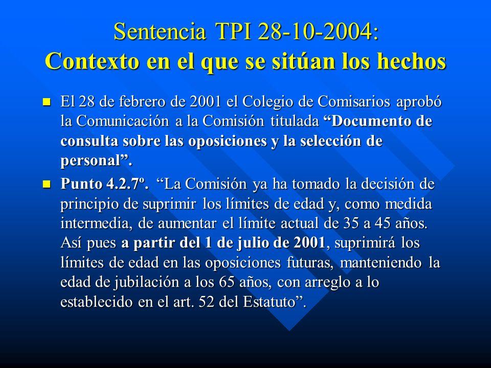 Sentencia TPI 28-10-2004: Contexto en el que se sitúan los hechos El 28 de febrero de 2001 el Colegio de Comisarios aprobó la Comunicación a la Comisi