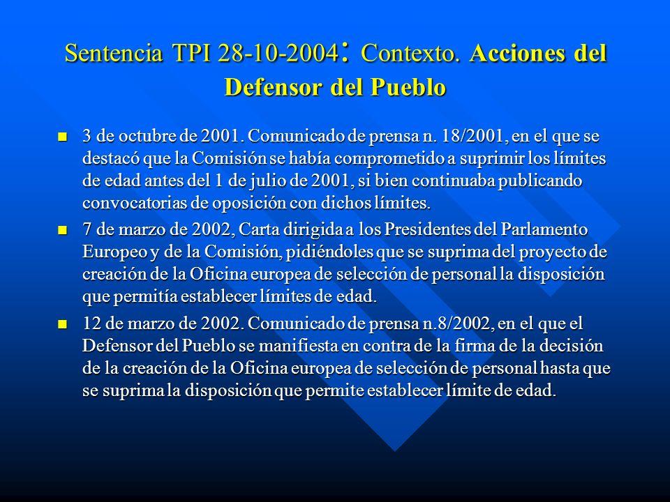 Sentencia TPI 28-10-2004 : Contexto. Acciones del Defensor del Pueblo 3 de octubre de 2001. Comunicado de prensa n. 18/2001, en el que se destacó que