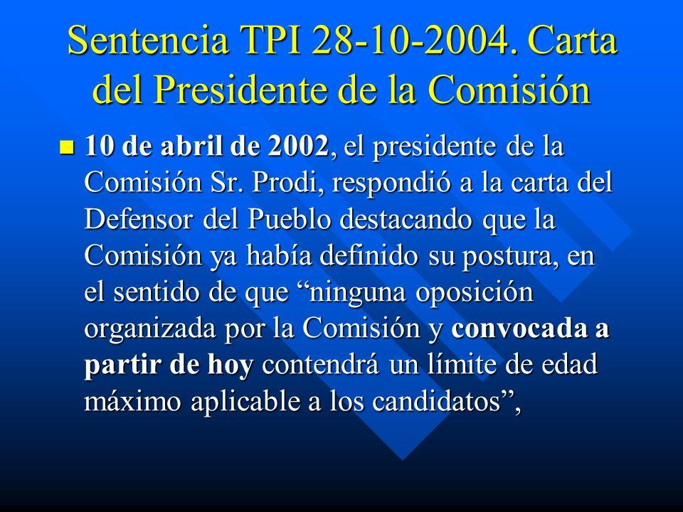 Sentencia TPI 28-10-2004. Carta del Presidente de la Comisión 10 de abril de 2002, el presidente de la Comisión Sr. Prodi, respondió a la carta del De