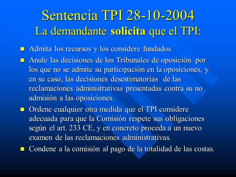 Sentencia TPI 28-10-2004 La demandante solicita que el TPI: Admita los recursos y los considere fundados Admita los recursos y los considere fundados
