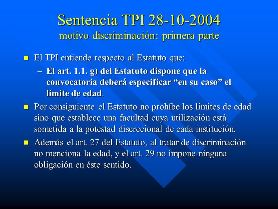 Sentencia TPI 28-10-2004 motivo discriminación: primera parte El TPI entiende respecto al Estatuto que: El TPI entiende respecto al Estatuto que: –El