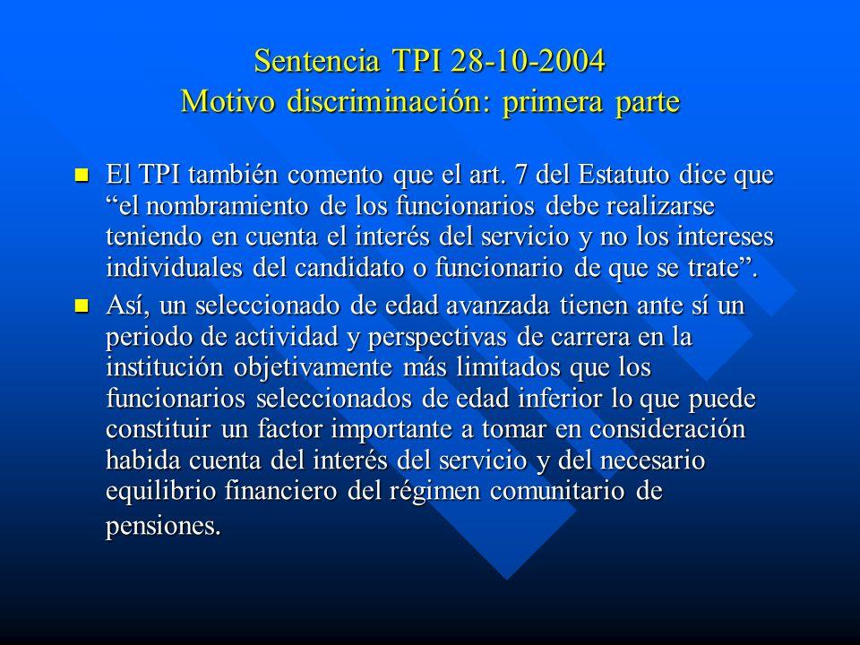 Sentencia TPI 28-10-2004 Motivo discriminación: primera parte El TPI también comento que el art. 7 del Estatuto dice que el nombramiento de los funcio