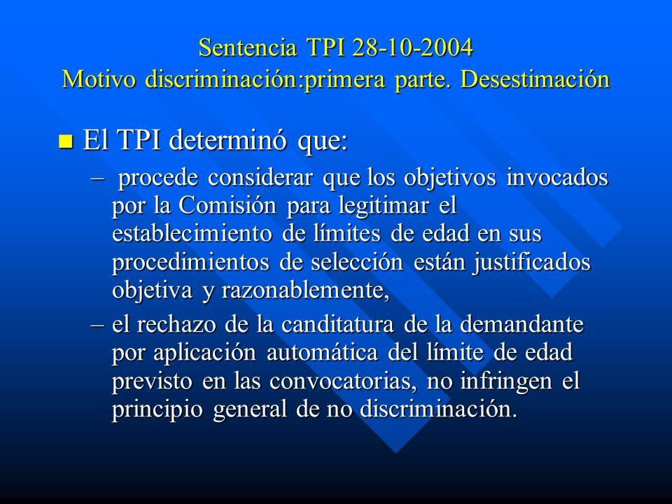 Sentencia TPI 28-10-2004 Motivo discriminación:primera parte. Desestimación El TPI determinó que: El TPI determinó que: – procede considerar que los o