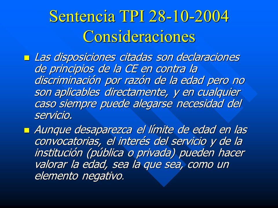 Sentencia TPI 28-10-2004 Consideraciones Las disposiciones citadas son declaraciones de principios de la CE en contra la discriminación por razón de l