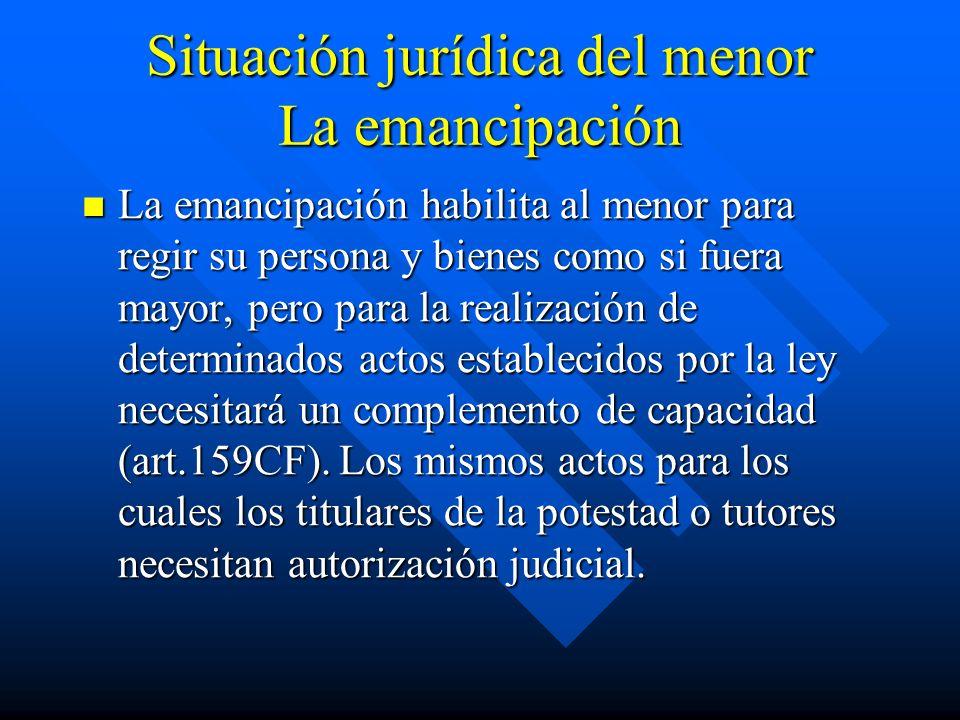 Situación jurídica del menor La emancipación La emancipación habilita al menor para regir su persona y bienes como si fuera mayor, pero para la realiz