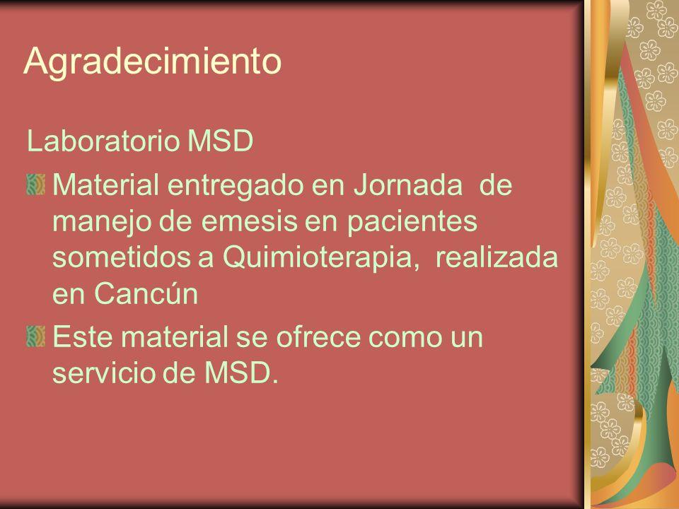 Agradecimiento Laboratorio MSD Material entregado en Jornada de manejo de emesis en pacientes sometidos a Quimioterapia, realizada en Cancún Este mate