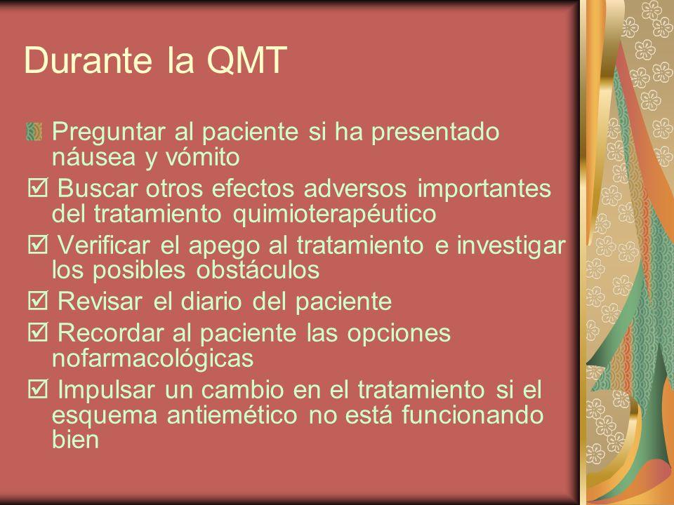Durante la QMT Preguntar al paciente si ha presentado náusea y vómito Buscar otros efectos adversos importantes del tratamiento quimioterapéutico Veri