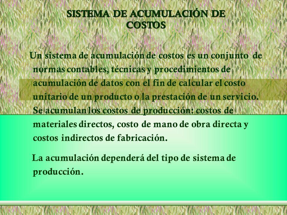 Un sistema de acumulación de costos es un conjunto de normas contables, técnicas y procedimientos de acumulación de datos con el fin de calcular el co