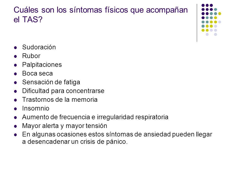 Cuáles son los síntomas físicos que acompañan el TAS.