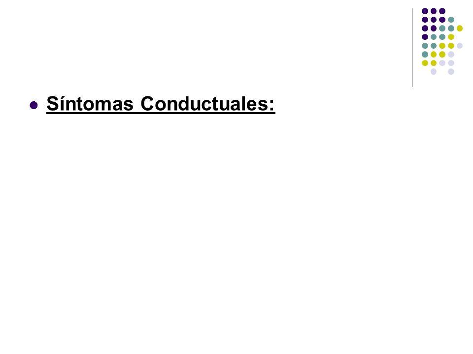 Síntomas Conductuales: